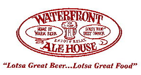 Waterfront Alehouse:Lotsa Great Beer...Lotsa Great Food